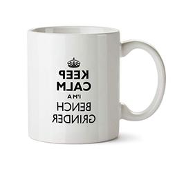 Bench Grinder Gift Mug - Keep Calm Best Ever Cup Colleague C